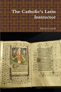 Catholic's Latin Instructor in paperback